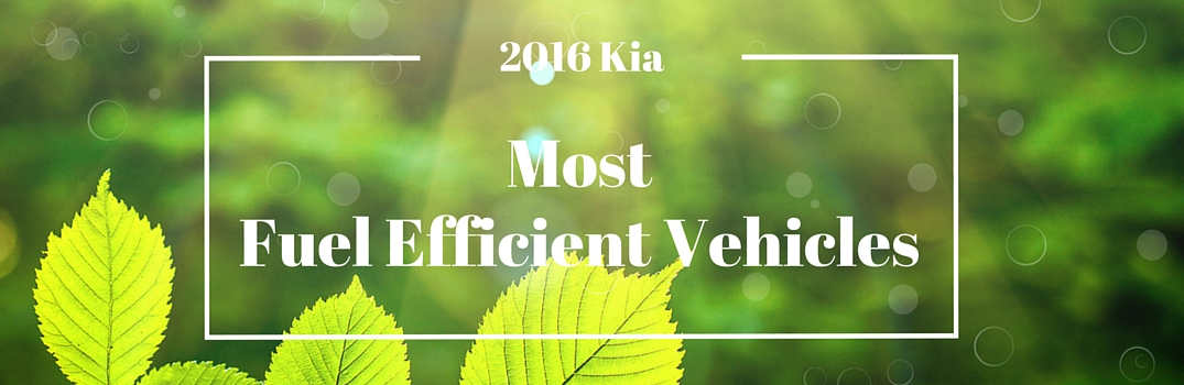 most fuel efficient 2016 kia vehicles leafs green sunlight
