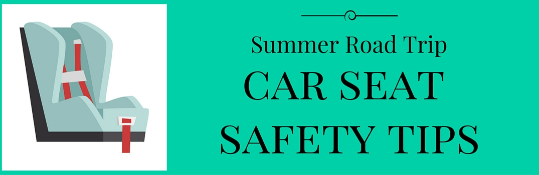 summer car seat safety tips