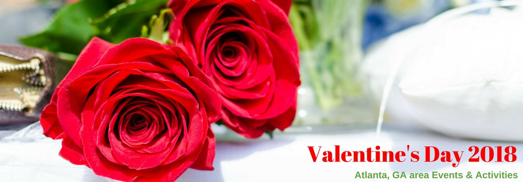 2018 Valentine's Day Atlanta, GA events and activities, text on an image of two red roses on a white table