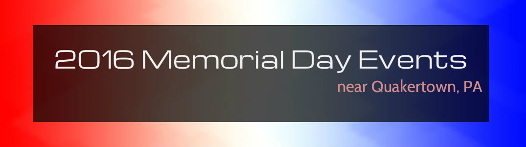 2016 Memorial Day Parades and Events near Quakertown PA