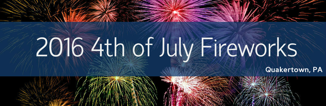 2016 Fourth of July Fireworks Times in Quakertown, PA