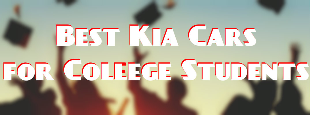 Best Kia Cars for College Students