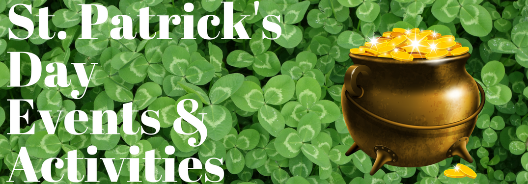 St. Patrick's Day events & activities and a pot of gold on clover background