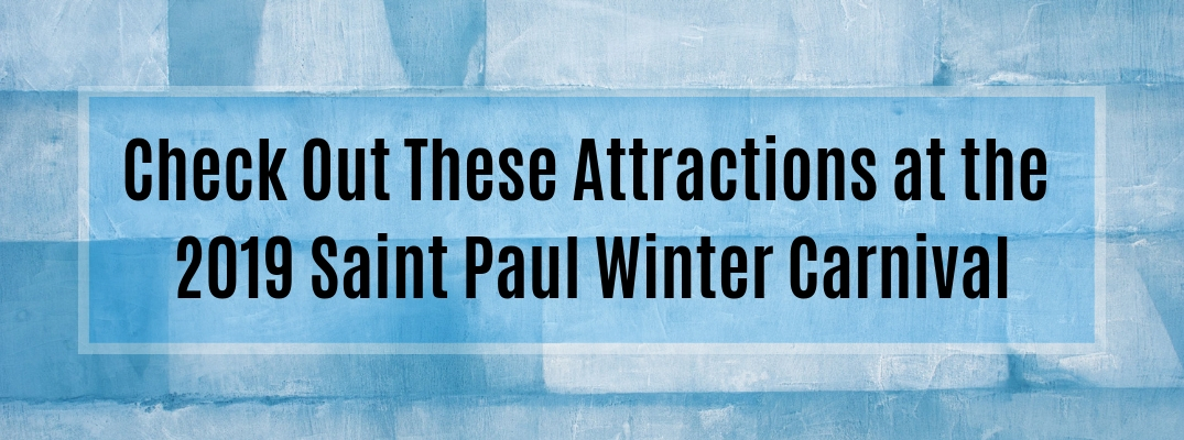 Wall of ice with Check Out These Attractions at the 2019 Saint Paul Winter Carnival black text