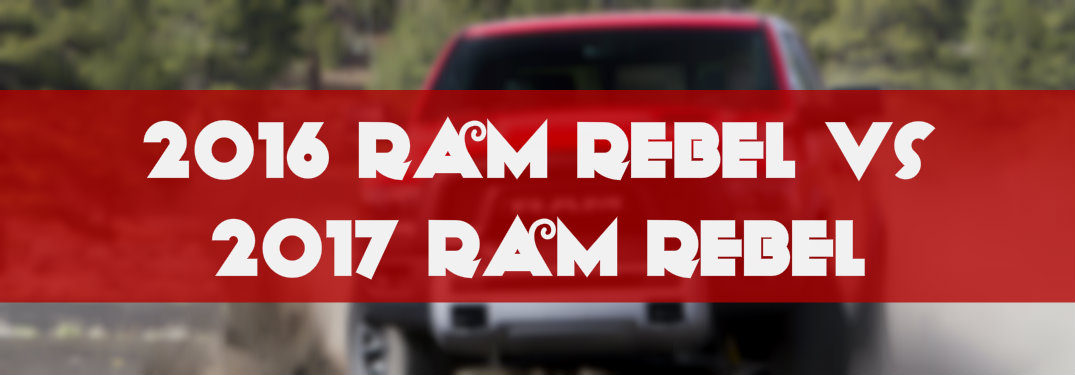 2016 Ram Rebel Vs 2017 Ram Rebel Comparison