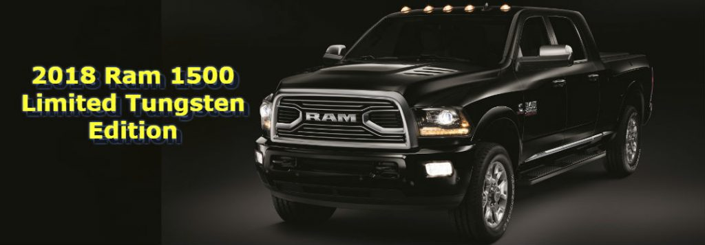 2017 Ram 3500 Laramie Longhorn >> 2018 Ram Limited Tungsten Edition Release Date and Features