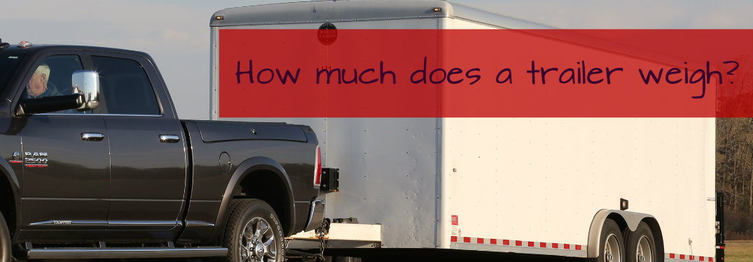 How much does a trailer weigh?