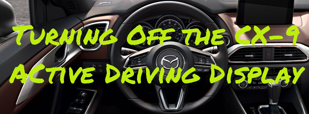 How to Turn Off the 2016 Mazda CX-9 Active Driving Display