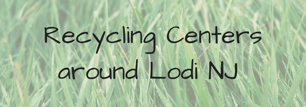Recycling Centers around Lodi NJ