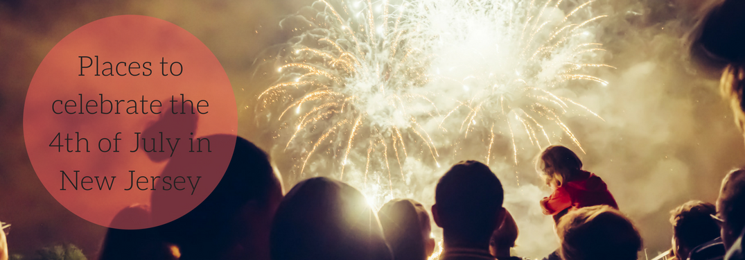 Places to celebrate the 4th of July around new jersey