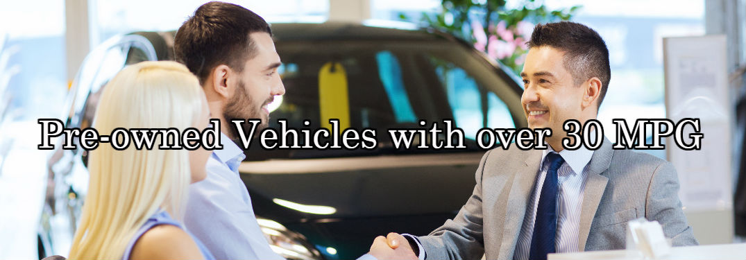 Pre-owned Vehicles with over 30 MPG near Lodi NJ