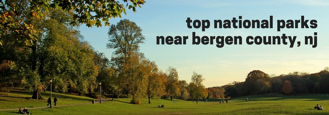 top national parks near bergen county, nj