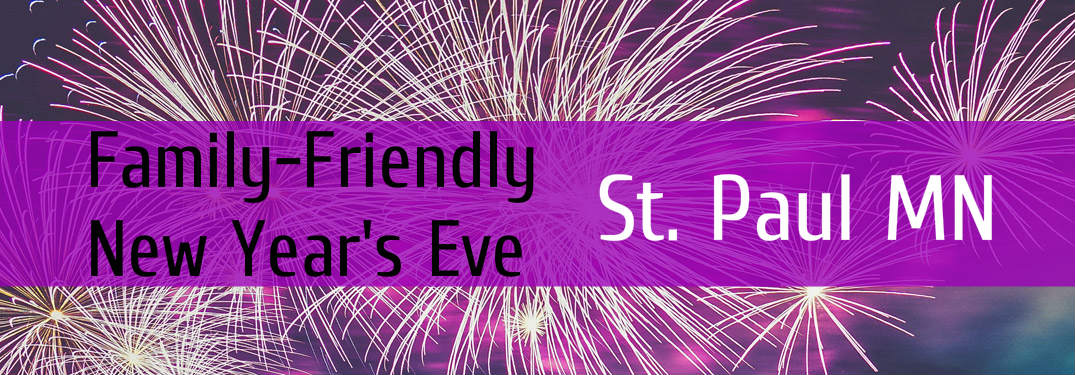 Family-Friendly New Year's Eve activitiets in St. Paul MN