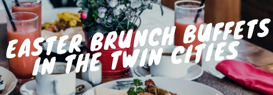 """Easter Brunch Buffets in the Twin Cities"" text with brunch spread background"