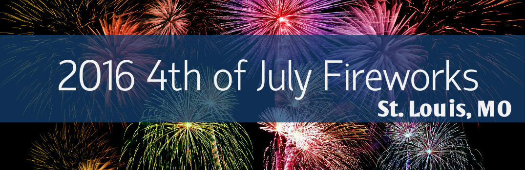 2016 Fourth of July Fireworks Times in St. Louis MO