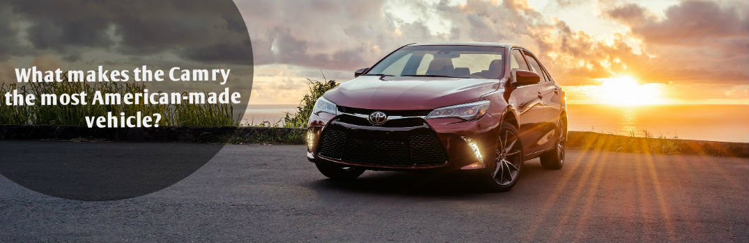 What makes the Toyota Camry the most American-made vehicle?