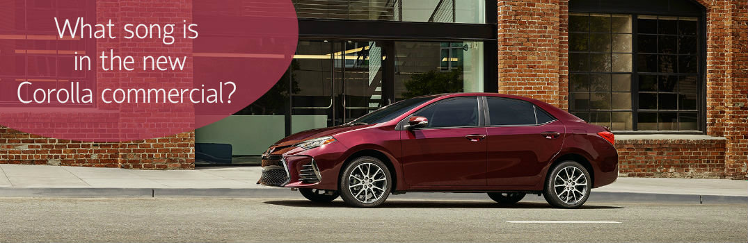 What song is in the new 2017 Toyota Corolla commercial?