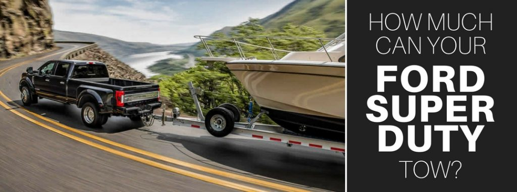 ford super duty towing capacity