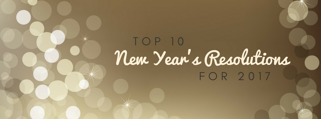 ... Top 10 New Yearu0027s Resolutions For 2017