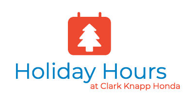 With That In Mind Wed Like To Share Our Holiday Hours Here At Clark Knapp Honda The Blog Post Below