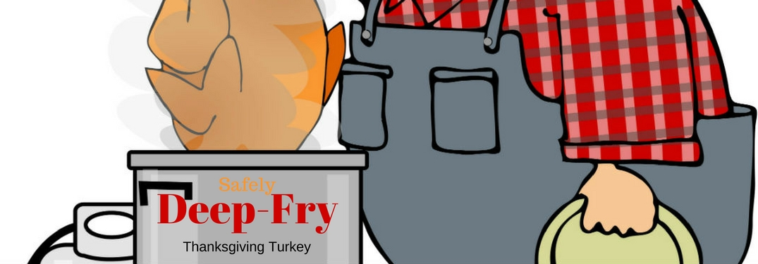 Safely Deep Fry a Turkey, text on an image of a cartoon turkey being dropped into the fryer