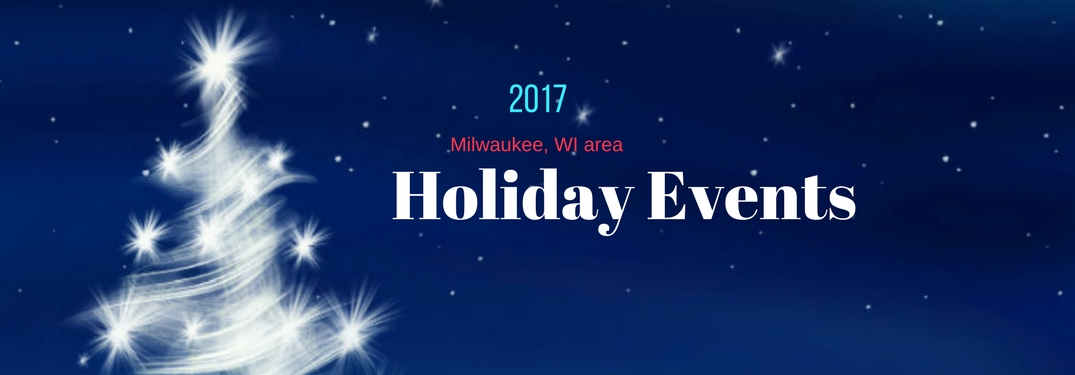 2017 Milwaukee, WI area Holiday Events, text an an image of a all white Christmas tree against a blue background
