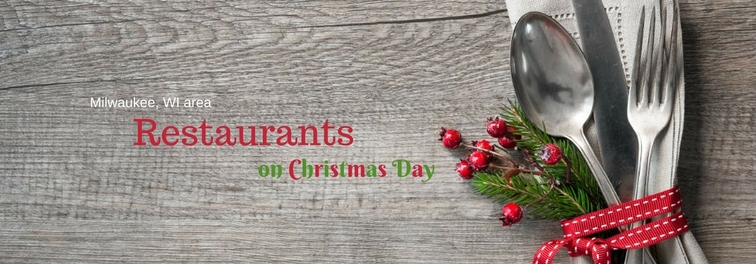 Milwaukee, WI area restaurants open on Christmas Day, text on an image of a silverware set wrapped in garland on a wooden table