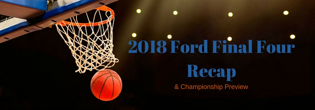 2018 ford final four recap and championship preview. Black Bedroom Furniture Sets. Home Design Ideas