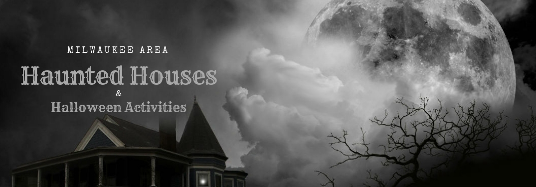 Milwaukee area Haunted Houses & Halloween Activities, text on an image of an old dark house illuminated by moonlight