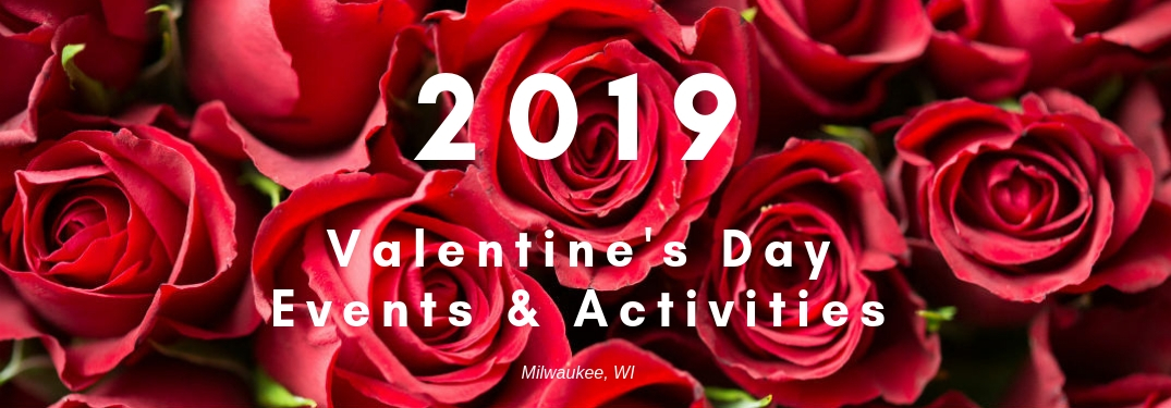 2019 Valentine's Day Events & Activities in Milwaukee, WI, text on an image of a bed of red blooming roses