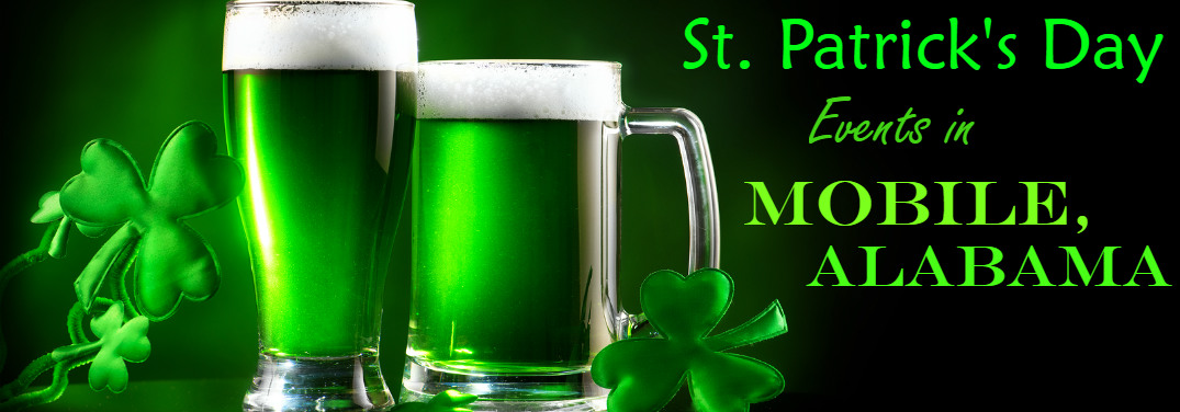 """Shamrocks and green beer on a black background. Text in varying shades of green and three different font types says, """"St. Patrick's Day Events in Mobile, Alabama."""""""