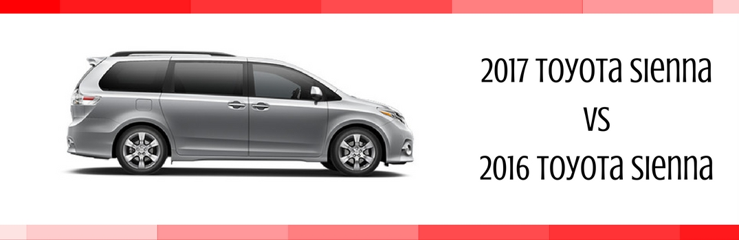 2017 toyota sienna vs 2016 toyota sienna. Black Bedroom Furniture Sets. Home Design Ideas