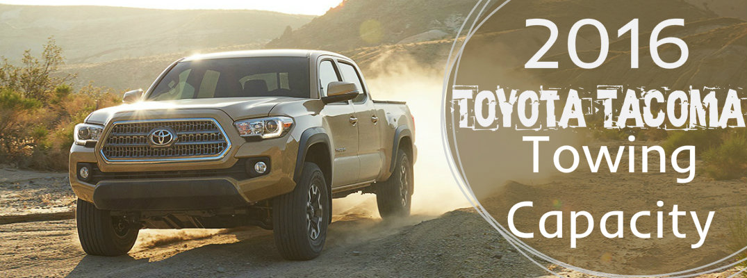 Toyota Tacoma Towing Capacity >> How Much Can The 2016 Toyota Tacoma Tow