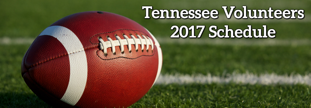 Tennessee Volunteers 2017 Football Schedule and Game Day Tips