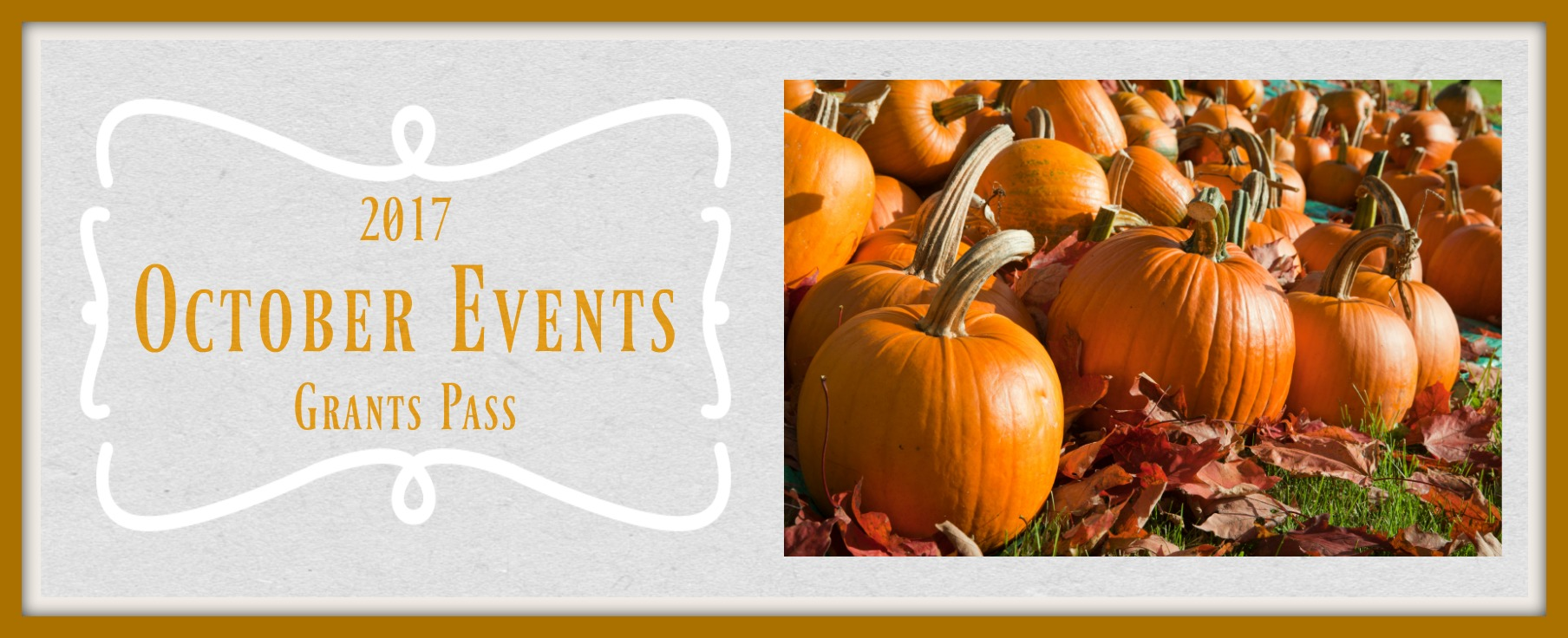 Upcoming Events October 2017. Grants Pass