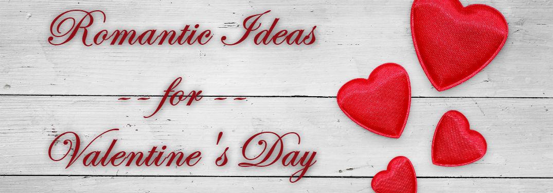 Romantic Ideas for Valentine's Day