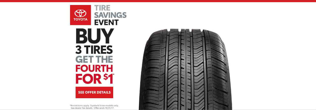 Toyota Tire Savings Event Buy 3 tires get 4th Tire for $1