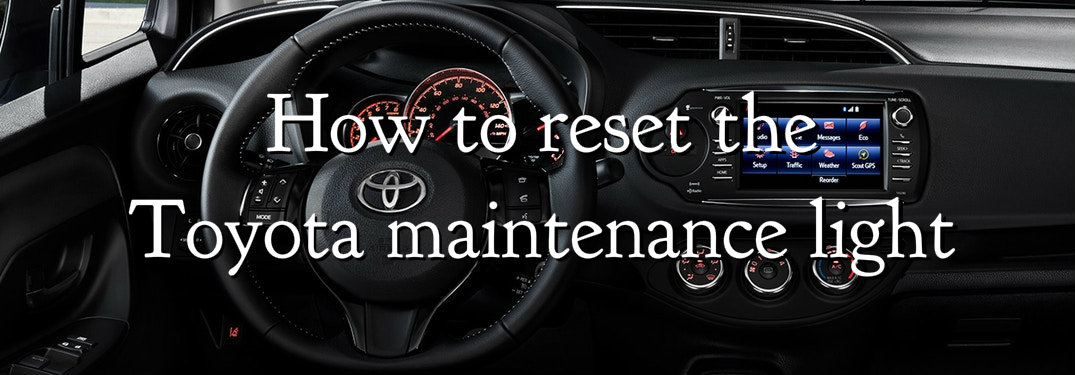 How to reset Toyota maintenance light