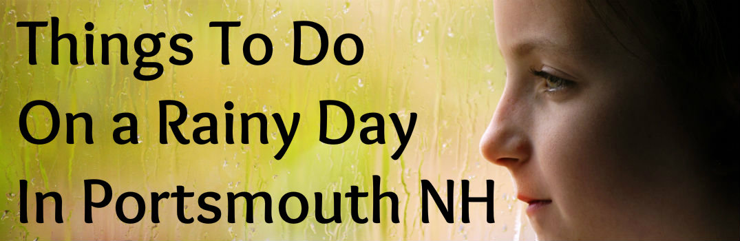 What Can I Do on a Rainy Day in Portsmouth?