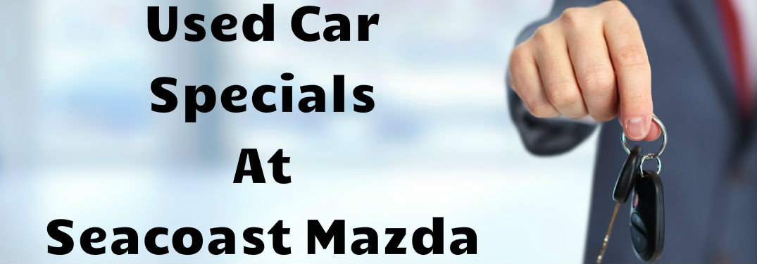 How to Find the Best Deal on a Used Car at Seacoast Mazda