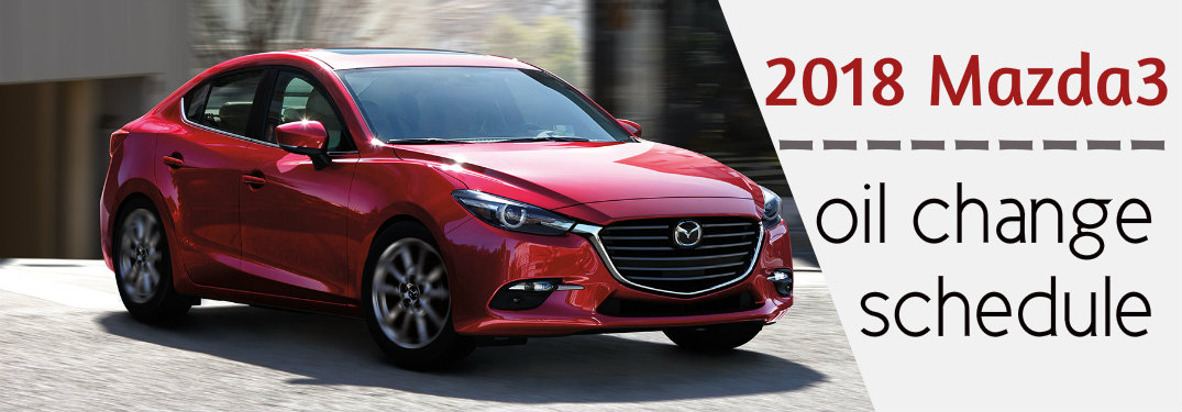 How often does the 2018 Mazda3's oil need to be changed?