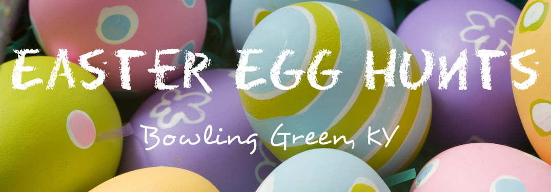 Easter eggs with Easter Egg Hunts Bowling Green, KY text