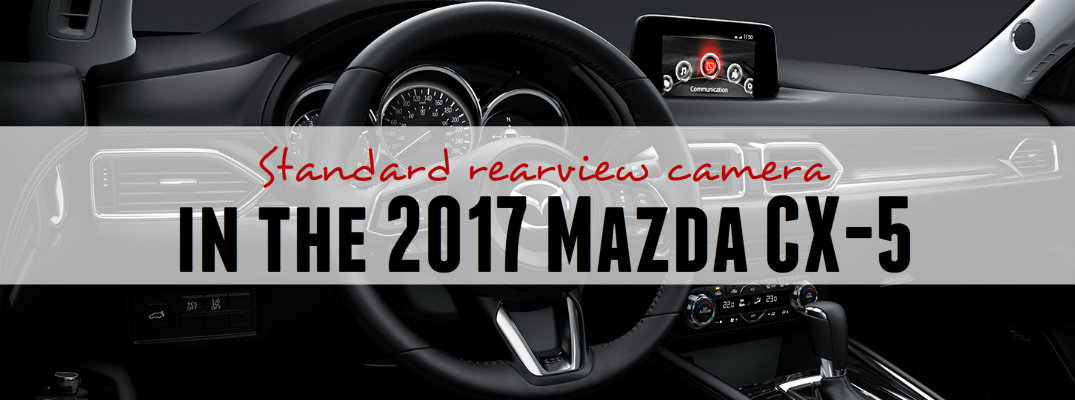 2017 Mazda CX-5 rearview camera