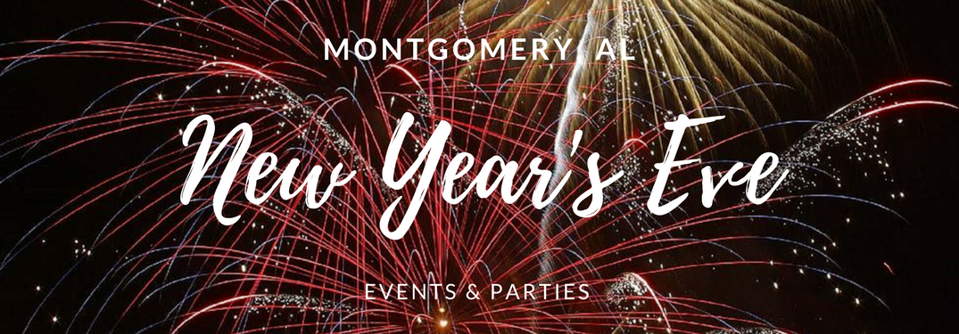 Montgomery, AL New Year's Eve Events & Parties on a firework background