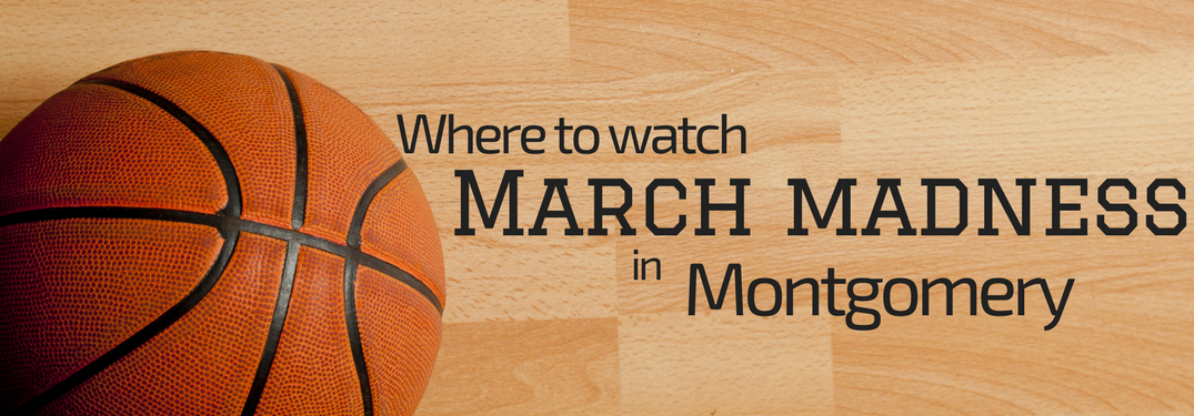 Where to watch March madness in Montgomery on a basketball court background