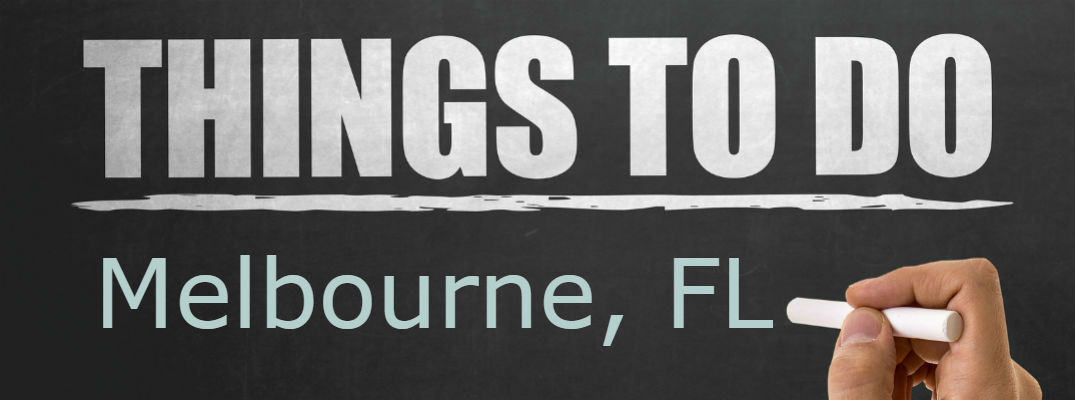 Text that reads things to do in Melbourne FL