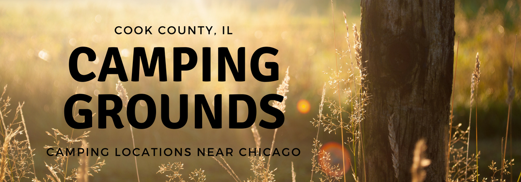 Find Chicago-area Camping Grounds in Cook County, IL!