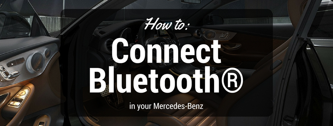 How to connect Bluetooth® in your Mercedes-Benz