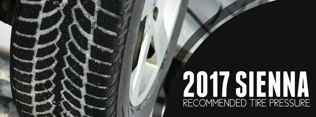 Recommended Tire Pressure Rating for 2017 Toyota Sienna