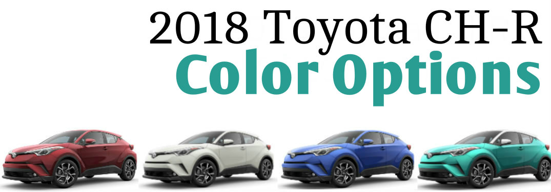 2018 Toyota C-HR Color Options in Lexington, MA